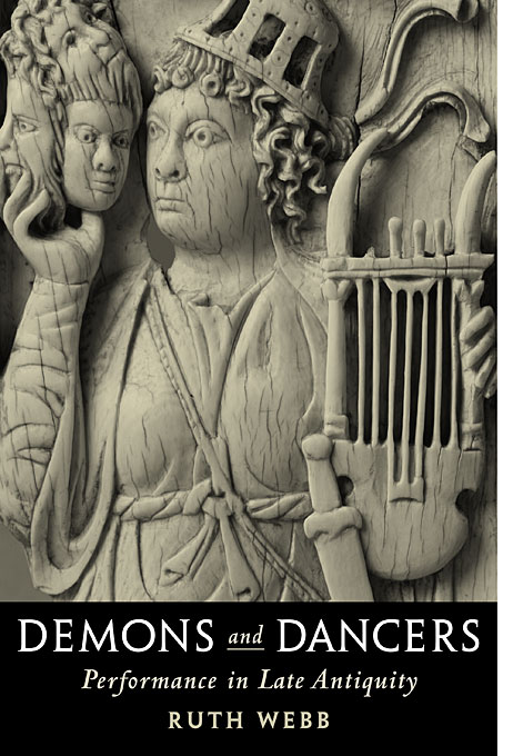 Cover: Demons and Dancers: Performance in Late Antiquity, from Harvard University Press