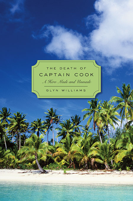 Cover: The Death of Captain Cook: A Hero Made and Unmade, from Harvard University Press