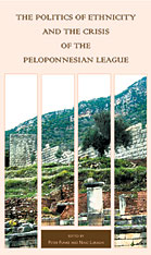 Cover: The Politics of Ethnicity and the Crisis of the Peloponnesian League in PAPERBACK
