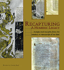 Cover: Recapturing a Homeric Legacy: Images and Insights from the Venetus A Manuscript of the <i>Iliad</i>