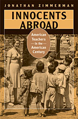 Cover: Innocents Abroad: American Teachers in the American Century