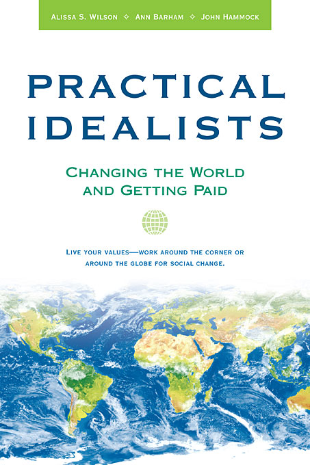 Cover: Practical Idealists: Changing the World and Getting Paid, from Harvard University Press