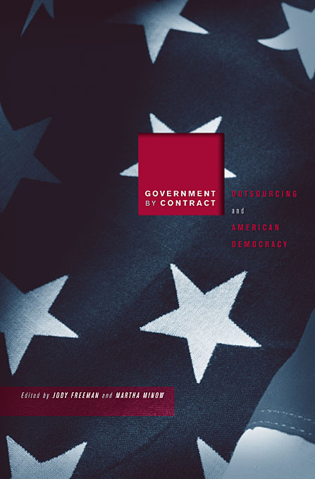 Cover: Government by Contract: Outsourcing and American Democracy, from Harvard University Press