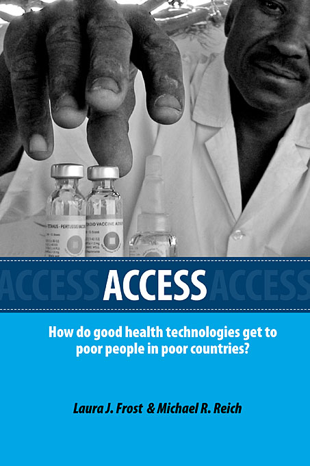 Cover: Access: How Do Good Health Technologies Get to Poor People in Poor Countries?, from Harvard University Press