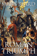 Cover: The Roman Triumph, by Mary Beard, from Harvard University Press