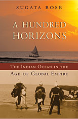 Cover: A Hundred Horizons: The Indian Ocean in the Age of Global Empire