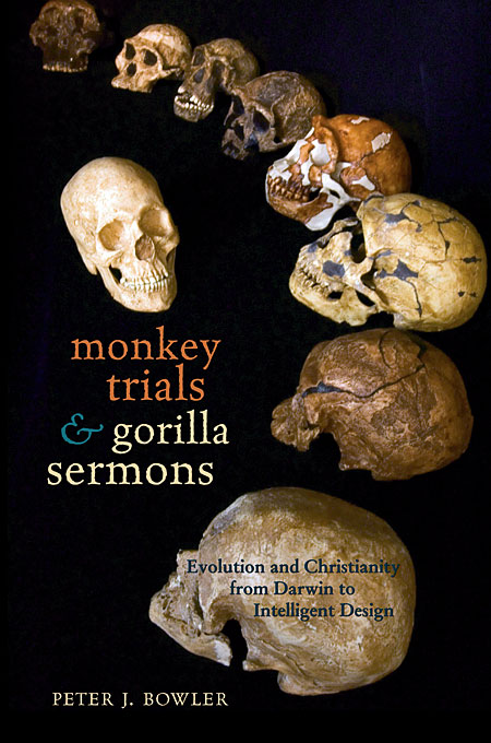 Cover: Monkey Trials and Gorilla Sermons: Evolution and Christianity from Darwin to Intelligent Design, from Harvard University Press