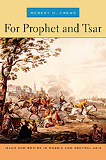 Cover: For Prophet and Tsar: Islam and Empire in Russia and Central Asia