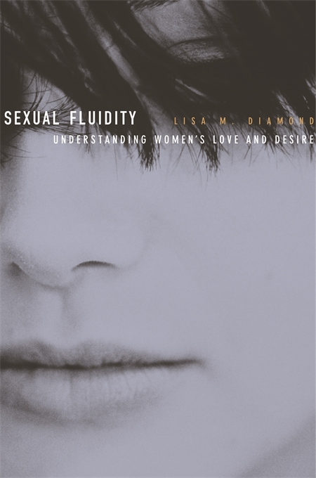 Cover: Sexual Fluidity: Understanding Women's Love and Desire, from Harvard University Press