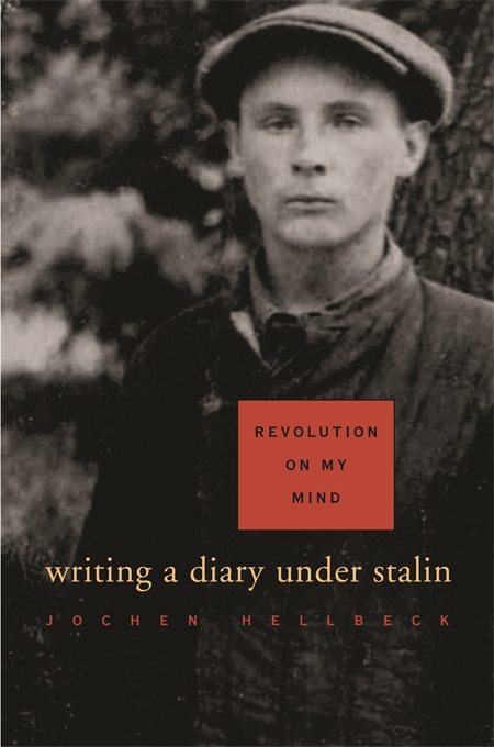 Cover: Revolution on My Mind: Writing a Diary under Stalin, from Harvard University Press