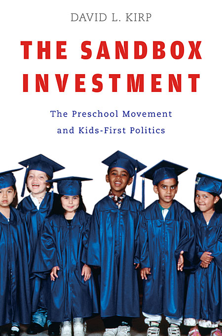 Cover: The Sandbox Investment: The Preschool Movement and Kids-First Politics, from Harvard University Press
