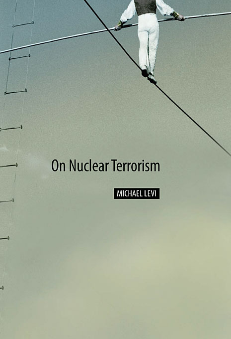Cover: On Nuclear Terrorism, from Harvard University Press