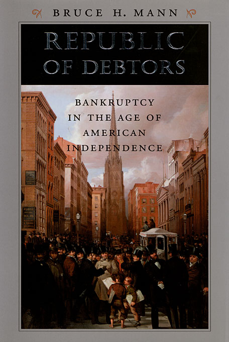 Cover: Republic of Debtors: Bankruptcy in the Age of American Independence, from Harvard University Press