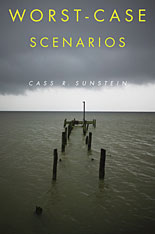 Jacket: Worst-Case Scenarios, by Cass R. Sunstein, from Harvard University Press