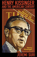 Jacket: Henry Kissinger and the American Century, by Jeremi Suri, from Harvard University Press