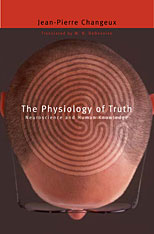 Cover: The Physiology of Truth: Neuroscience and Human Knowledge