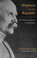 Cover: Orphans of the Republic: The Nation's Legislators in Vichy France