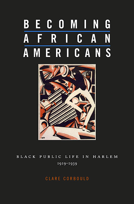 Cover: Becoming African Americans: Black Public Life in Harlem, 1919–1939, from Harvard University Press