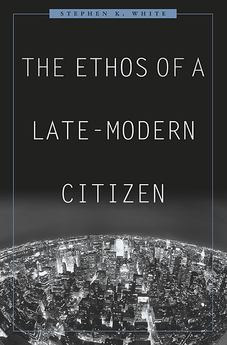 Cover: The Ethos of a Late-Modern Citizen, from Harvard University Press