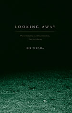 Cover: Looking Away: Phenomenality and Dissatisfaction, Kant to Adorno