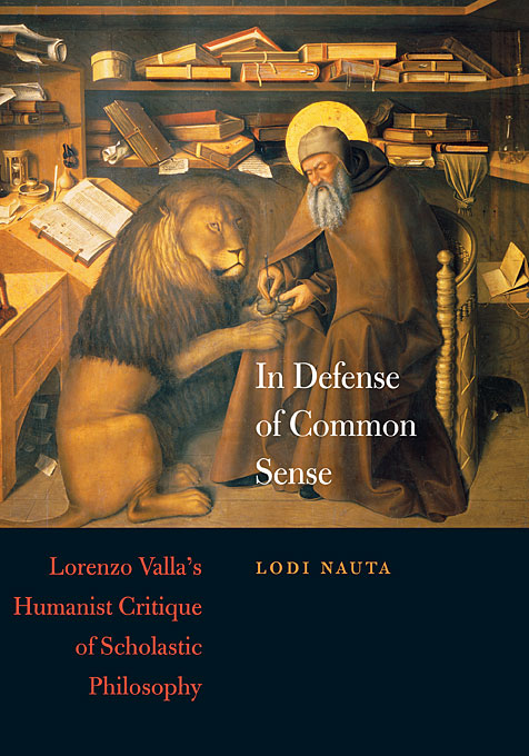 Cover: In Defense of Common Sense: Lorenzo Valla's Humanist Critique of Scholastic Philosophy, from Harvard University Press