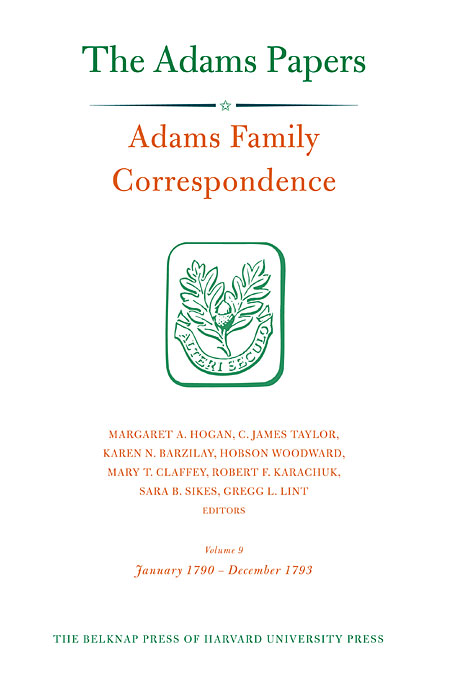 Cover: Adams Family Correspondence, Volume 9: January 1790 – December 1793, from Harvard University Press