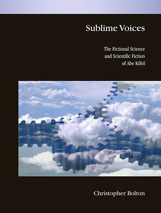 Cover: Sublime Voices: The Fictional Science and Scientific Fiction of Abe Kōbō, from Harvard University Press