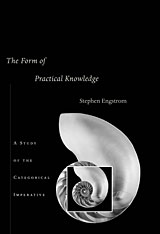 Cover: The Form of Practical Knowledge: A Study of the Categorical Imperative