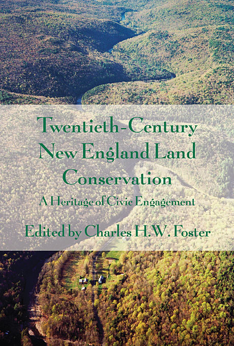 Cover: Twentieth-Century New England Land Conservation: A Heritage of Civic Engagement, from Harvard University Press