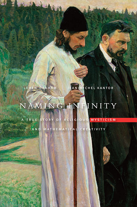 Cover: Naming Infinity: A True Story of Religious Mysticism and Mathematical Creativity, from Harvard University Press