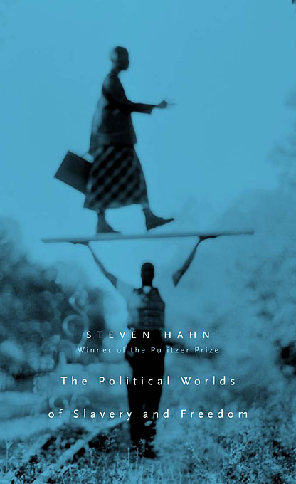 Cover: The Political Worlds of Slavery and Freedom, from Harvard University Press