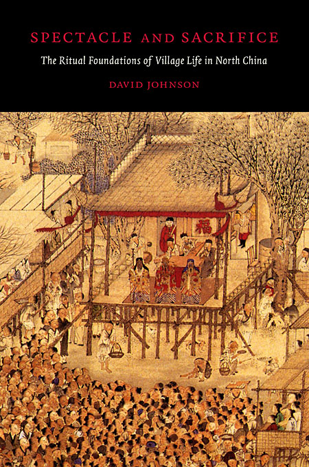 Cover: Spectacle and Sacrifice: The Ritual Foundations of Village Life in North China, from Harvard University Press