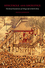Cover: Spectacle and Sacrifice: The Ritual Foundations of Village Life in North China