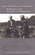 Cover: James and Royce Reconsidered: Reflections on the Centenary of <i>Pragmatism</i>