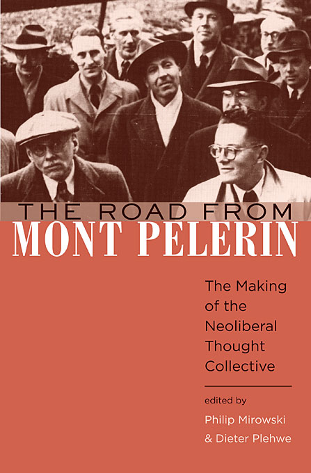 Cover: The Road from Mont Pèlerin: The Making of the Neoliberal Thought Collective, from Harvard University Press