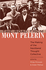 Cover: The Road from Mont Pèlerin: The Making of the Neoliberal Thought Collective