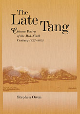 Cover: The Late Tang: Chinese Poetry of the Mid-Ninth Century (827–860)