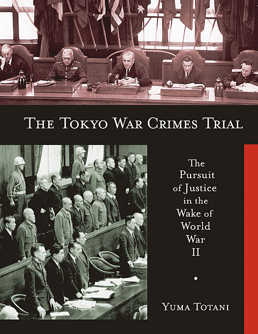 Cover: The Tokyo War Crimes Trial: The Pursuit of Justice in the Wake of World War II, from Harvard University Press