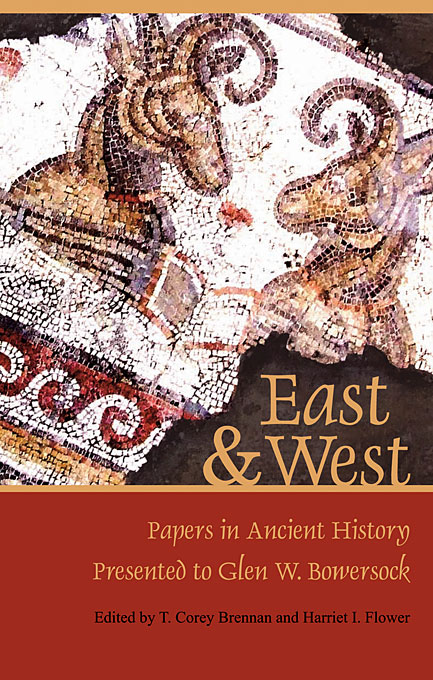 Cover: East & West: Papers in Ancient History Presented to Glen W. Bowersock, from Harvard University Press