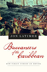 Cover: Buccaneers of the Caribbean: How Piracy Forged an Empire