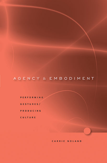 Cover: Agency and Embodiment: Performing Gestures/Producing Culture, from Harvard University Press