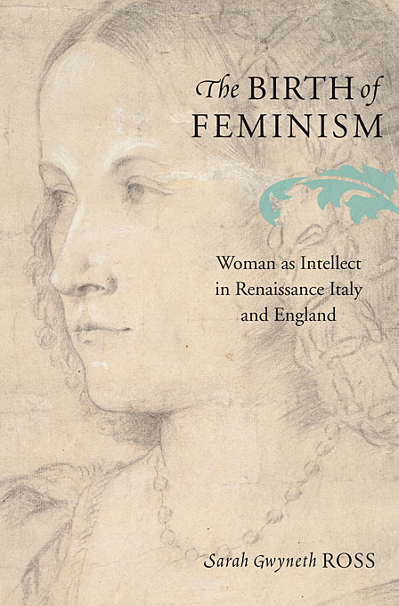 Cover: The Birth of Feminism: Woman as Intellect in Renaissance Italy and England, from Harvard University Press