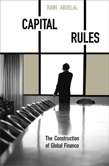 Cover: Capital Rules: The Construction of Global Finance, from Harvard University Press