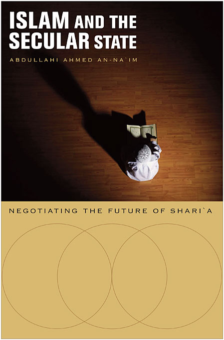 Cover: Islam and the Secular State: Negotiating the Future of Shari`a, from Harvard University Press