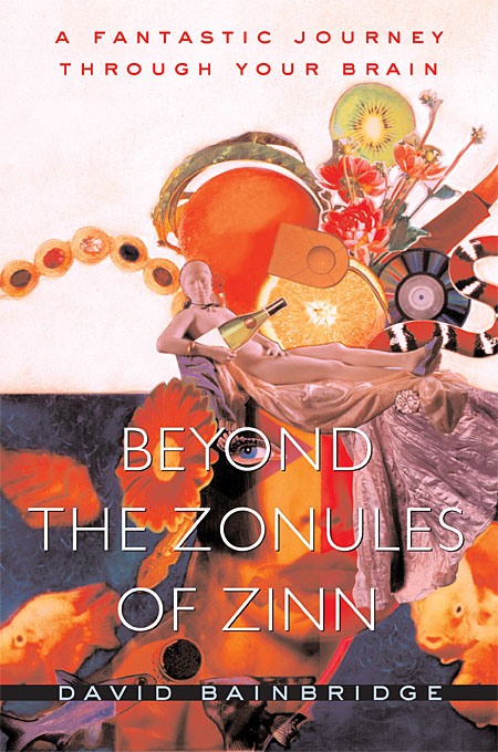 Cover: Beyond the Zonules of Zinn: A Fantastic Journey Through Your Brain, from Harvard University Press