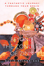 Cover: Beyond the Zonules of Zinn: A Fantastic Journey Through Your Brain