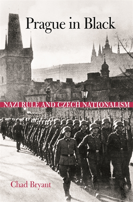 Cover: Prague in Black: Nazi Rule and Czech Nationalism, from Harvard University Press