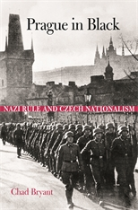 Cover: Prague in Black: Nazi Rule and Czech Nationalism