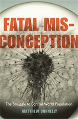 Cover: Fatal Misconception: The Struggle to Control World Population