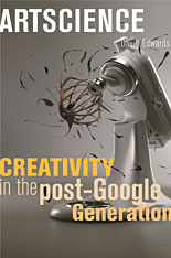 Jacket: Artscience: Creativity in the Post-Google Generation, by David Edwards, from Harvard University Press